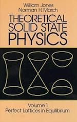 Theoretical Solid State Physics, Volume 1 (Perfect Lattices in Equilibrium, nr. 1)