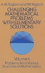 Challenging Mathematical Problems with Elementary Solutions, Vol. II (Challenging Mathematical Problems with Elementary Solutions, nr. )