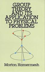 Group Theory and Its Application to Physical Problems (Dover Books on Physics & Chemistry)