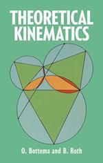 The Theoretical Kinematics (Dover Books on Engineering)