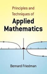 The Principles and Techniques of Applied Mathematics af Bernard Friedman, Mathematics
