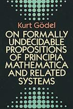 On Formally Undecidable Propositions of Principia Mathematicon Formally Undecidable Propositions of Principia Mathematica and Related Systems A and Re (Dover Books on Mathematics)