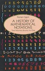 A History of Mathematical Notations/Two Volumes Bound As One/Notations in  Elementary Mathematics, Vol 1/Notations Mainly in Higher Mathematics, Vol
