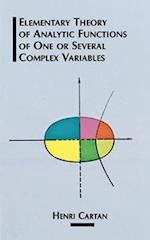 The Elementary Theory of Analytic Functions of One or Several Complex Variables af Henri Cartan