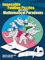 Impossible Folding Puzzles and Other Mathematical Paradoxes af Gianni A. Sarcone, Marie-Jo Waeber