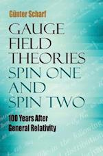Gauge Field Theories: Spin One and Spin Two af Gunter Scharf