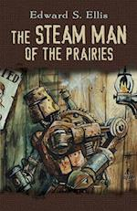 Steam Man of the Prairies af Edward Ellis