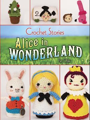 Bog, paperback Crochet Stories: Alice in Wonderland af Pat Olski
