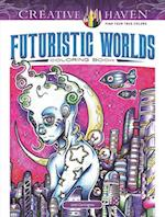 Creative Haven Futuristic Worlds Coloring Book (Adult Coloring)