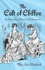 The Cult of Chiffon af Marian Elizabeth Pritchard