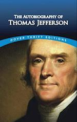 The Autobiography of Thomas Jefferson (Dover Thrift Editions)