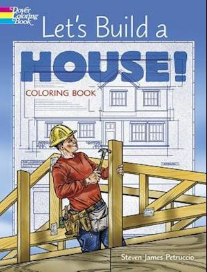 Bog, paperback Let's Build a House! Coloring Book af Steven James Petruccio