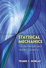 Statistical Mechanics: Fundamentals and Model Solutions