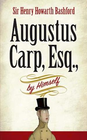 Bog, paperback Augustus Carp, Esq., by Himself af Henry Howarth Bashford
