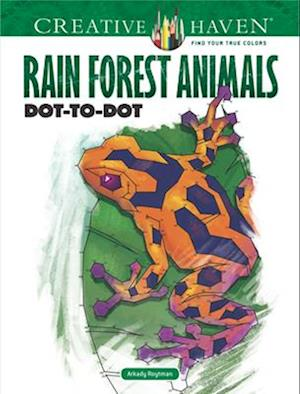 Bog, paperback Creative Haven Rain Forest Animals Dot-to-Dot af Arkady Roytman