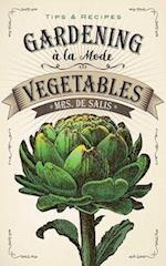 Gardening a la Mode: Vegetables
