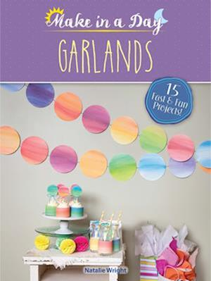 Bog, paperback Make in a Day: Garlands af Natalie Wright