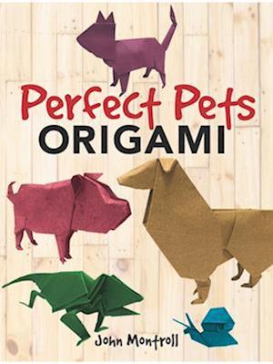 Bog, paperback Perfect Pets Origami af John Montroll