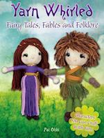 Yarn Whirled: Fairy Tales, Fables and Folklore af Pat Olski