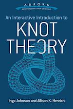 Interactive Introduction to Knot Theory af Allison K. Henrich, Inga Johnson