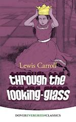 Through the Looking-Glass (Dover Childrens Evergreen Classics)