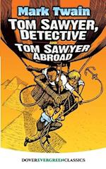 Tom Sawyer, Detective and Tom Sawyer Abroad (Dover Childrens Evergreen Classics)