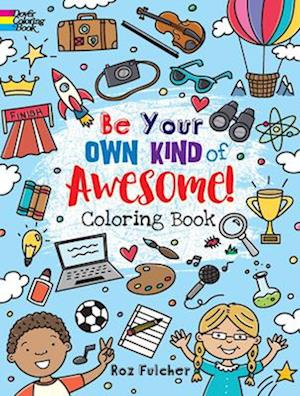 Be Your Own Kind of Awesome!