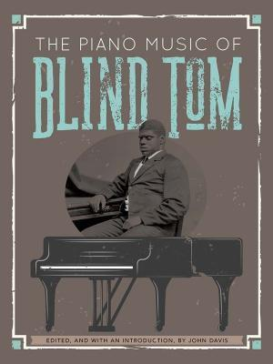 The Piano Music of Blind Tom