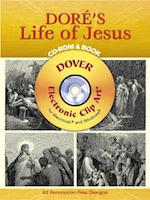 Dore's Life of Jesus [With CD-ROM] (Dover Electronic Clip Art)