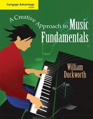 Cengage Advantage Books: A Creative Approach to Music Fundamentals