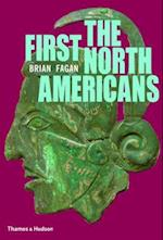 First North Americans: An Archaeological Journey af Brian Fagan, Brian M Fagan