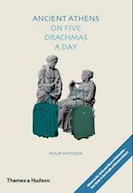 Ancient Athens on Five Drachma a Day af Philip Matyszak