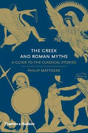 Greek and Roman Myths: A Guide to Classical Stories