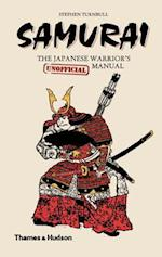 Samurai: The Japanese Warrior's (Unofficial) Manual af Stephen Turnbull