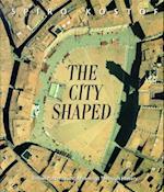 The City Shaped af Richard Tobias, Spiro Kostof