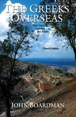 Greeks Overseas: Their Early Colonies and Trade (Rev.Ed.) af John Boardman