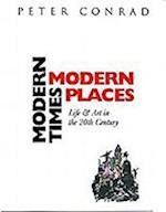 Modern Times, Modern Places af Peter Conrad