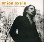 Brion Gyson: Tuning to the Multimedia Age