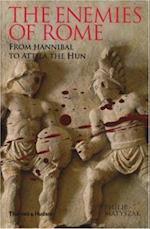 Enemies of Rome: From Hannibal to Attila the Hun af Philip Matyszak