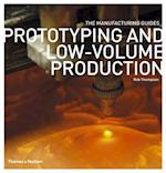 Prototyping and Low-volume Production (The Manufacturing Guides)