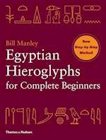 Egyptian Hieroglyphs for Complete Beginners