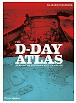 D-Day Atlas: Anatomy of the Normandy Campaign