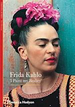 Frida Kahlo: I Paint My Reality (New Horizons)