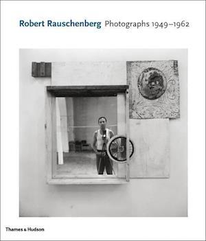 Bog, hardback Robert Rauschenberg: Photographs 1949-1965 af David White, Susan Davidson, Nicholas Cullinan