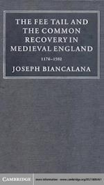 Fee Tail and the Common Recovery in Medieval England (Cambridge Studies in English Legal History)
