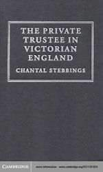 Private Trustee in Victorian England (Cambridge Studies in English Legal History)