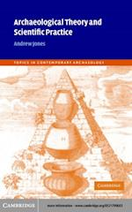 Archaeological Theory and Scientific Practice (Topics in Contemporary Archaeology)