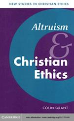 Altruism and Christian Ethics (NEW STUDIES IN CHRISTIAN ETHICS)