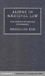 Aliens in Medieval Law (Cambridge Studies in English Legal History)