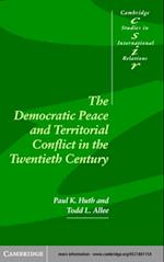 Democratic Peace and Territorial Conflict in the Twentieth Century (CAMBRIDGE STUDIES IN INTERNATIONAL RELATIONS)